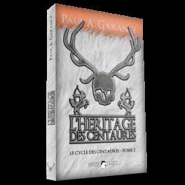 L'Héritage des centaures (Tome 2)